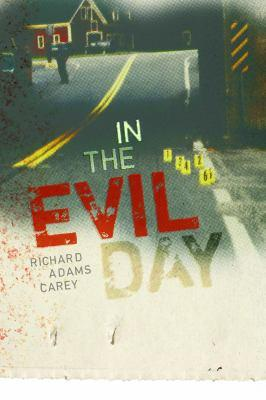 In the Evil Day by Richard Adams Carey