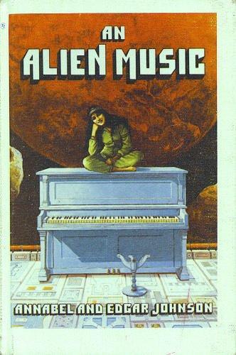 An Alien Music by Annabel & Edgar Johnston