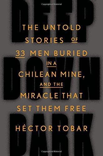 Deep Down Dark by Hector Tobar