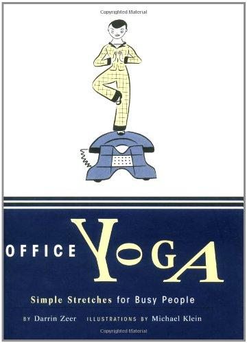 Office Yoga by Darrin Zeer