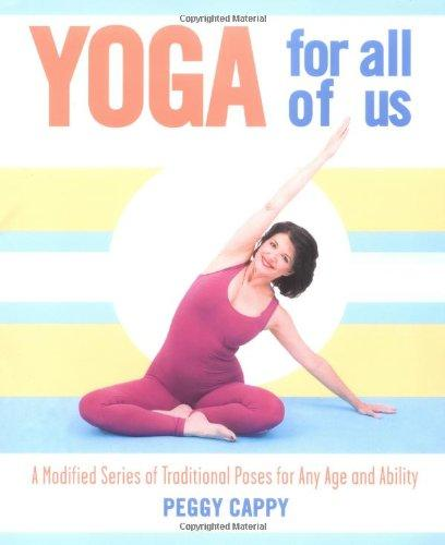 Yoga for All of Us by Peggy Cappy