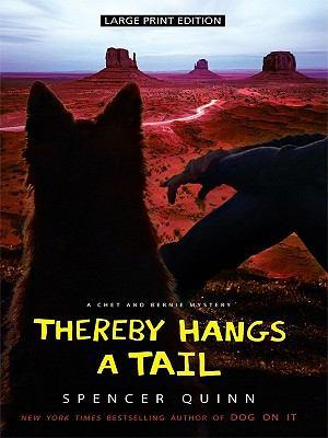 Thereby hangs a tail : a Chet and Bernie mystery by Spencer Quinn