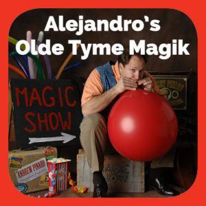 Alejandro's Olde Tyme Magik Showe