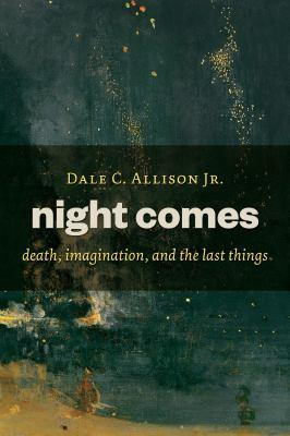 Night Comes by Dale Allison