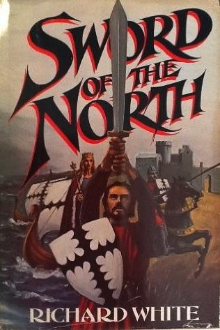 Sword of the North by Richard White