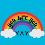 You are you: YAY