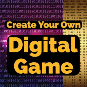 Create your own digital game