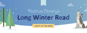 Nashua Library's Long Winter Read: Light up the mind