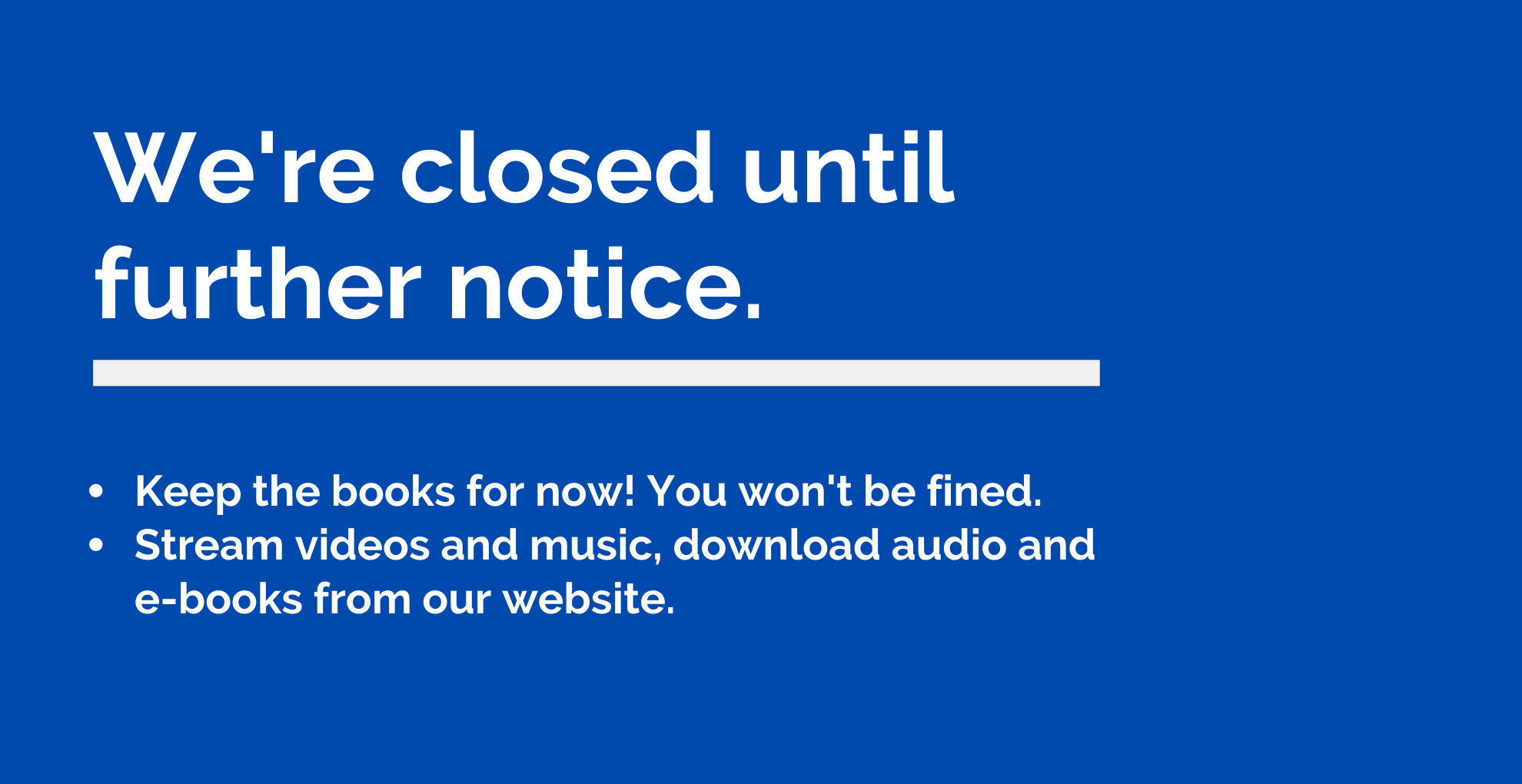 We're closed until further notice.