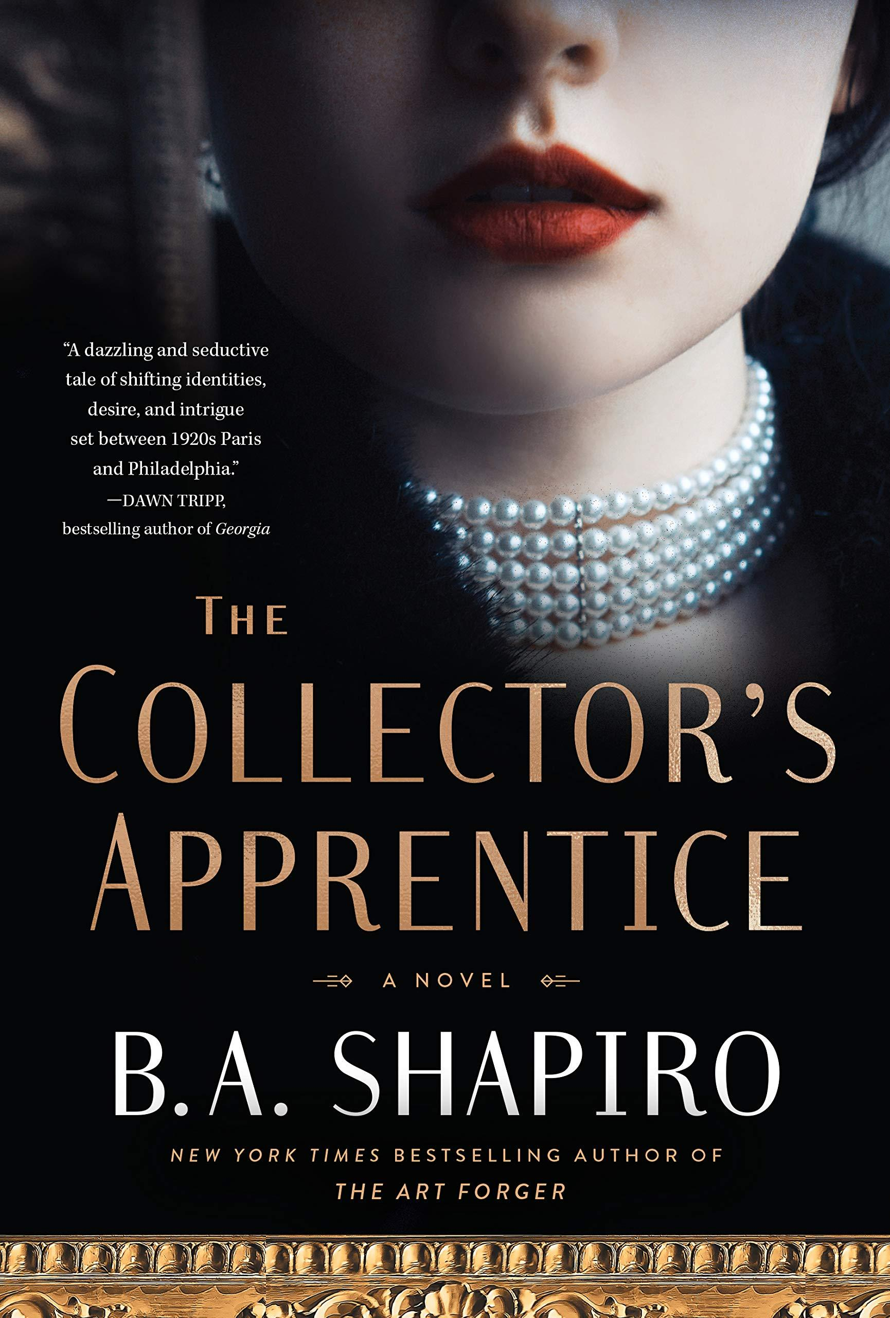 The Collector's Apprentice by B. A. Shapiro