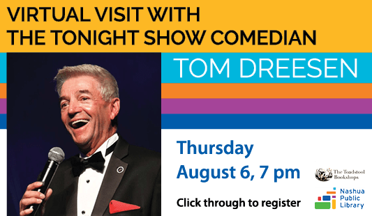 Virtual visit with The Tonight Show Comedian Tom Dreesen, Thursday, August 6, at 7 pm, click through to register