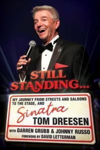 Still Standing...My Journey from Streets and Saloons to the Stage, and Sinatra, by Tom Dreesen