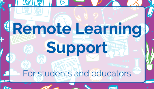 Remote learning support for students and educators