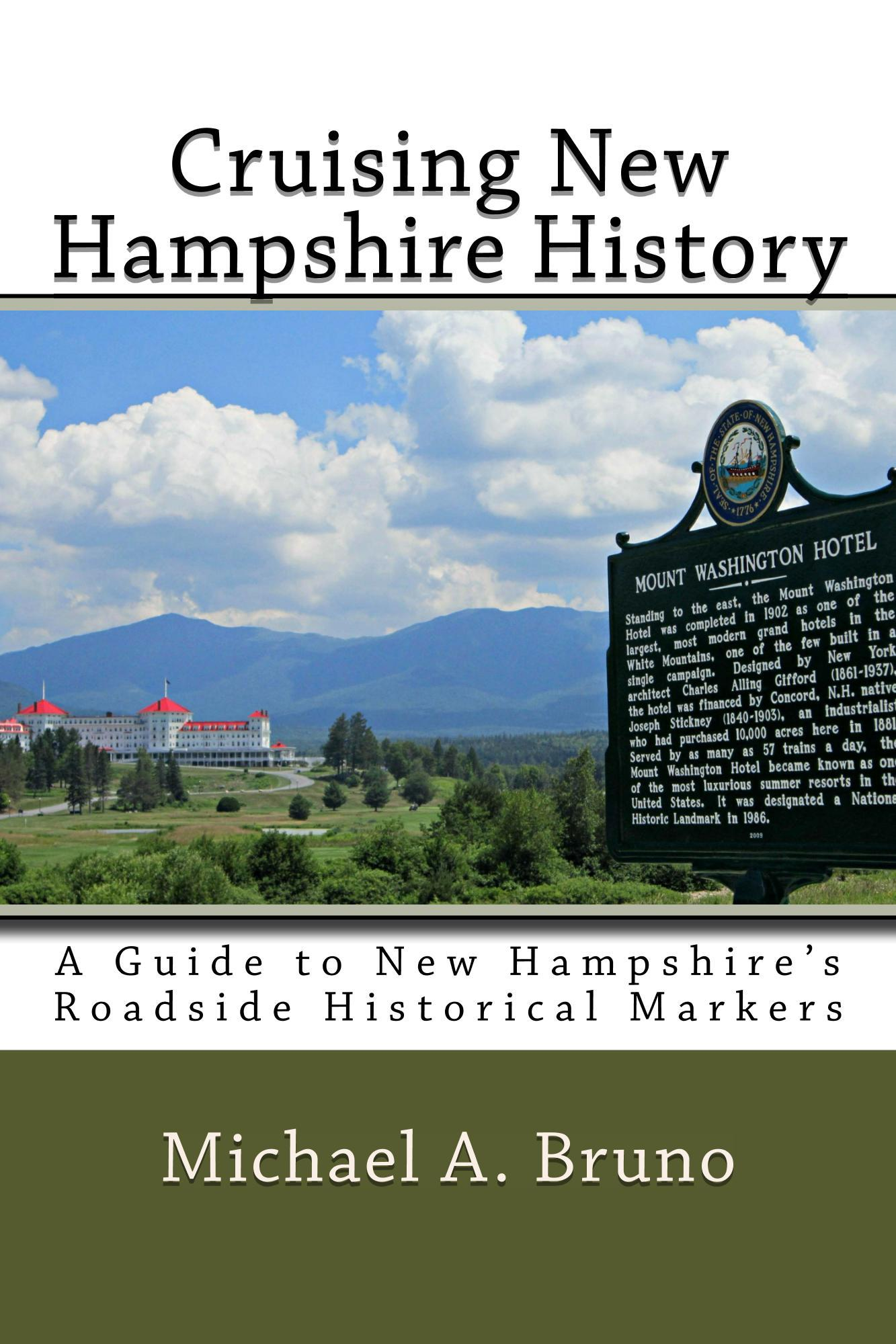 Cruising New Hampshire History: A Guide to New Hampshire's Roadside Historical Markers by Michael A. Bruno, book jacket, shows Mount Washington Hotel and a historical marker about it