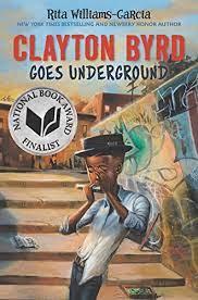 Clayton Byrd Goes Underground by Rita Williams-Garcia, book jacket