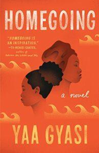 Homegoing by Yaa Gyasi, book jacket