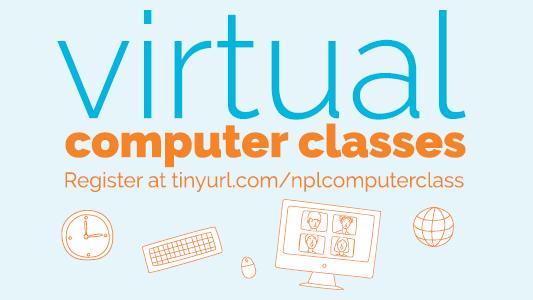 virtual computer classes: Register at tinyurl.com/nplcomputerclass