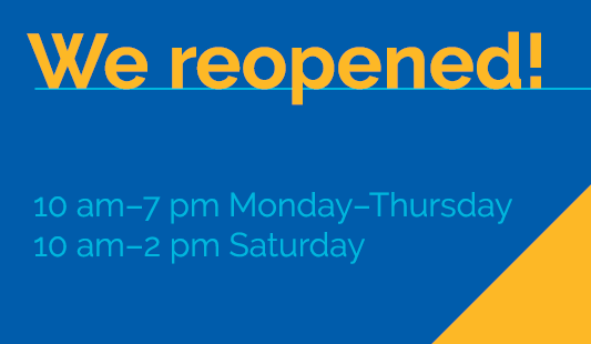 We reopened! 10 am to 7 pm Monday to thursday10 am to 2 pm Saturday.