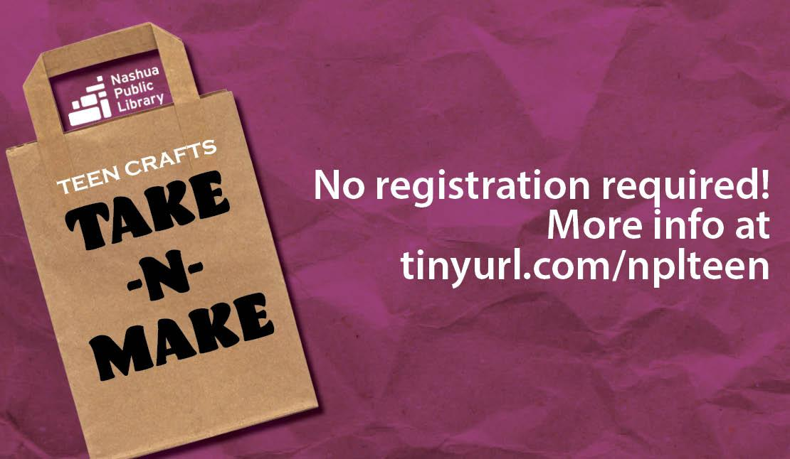 Teen crafts: Take-n-make. o registration required. More info at tinyurl.com/nplteen