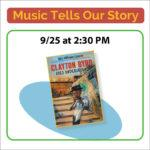 Music Tells Our Story, September 25 at 2:30 pm