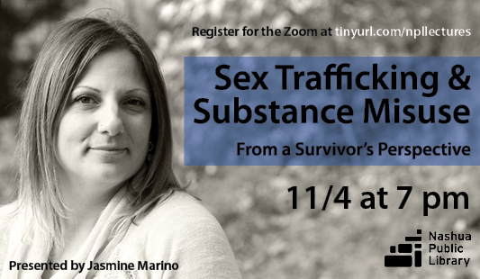Sex trafficking and substance misuse from a survivor's perspective. November 4 at 7 pm. Presented by Jasmina Marino. Register for the Zoom at http://tinyurl.com/npllecturesBlack and white photo of Jasmine.